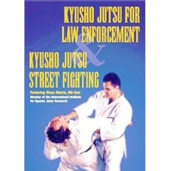 Kyusho Jutsu for Law Enforcement & Kyusho Jutsu Street Fighting